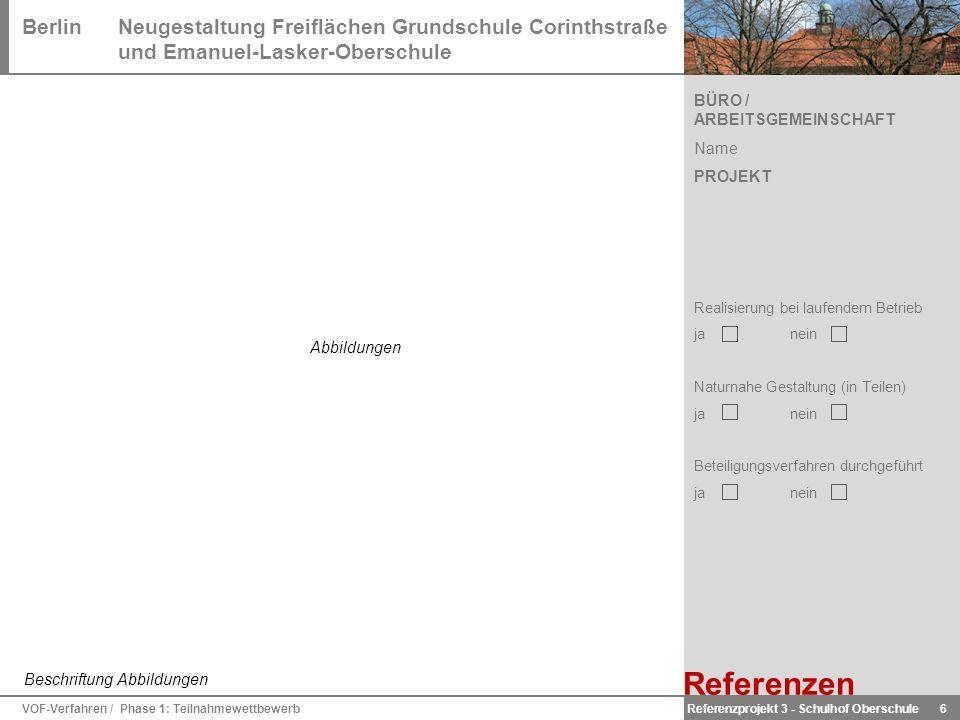 BerlinNeugestaltung Freiflächen Grundschule Corinthstraße und Emanuel-Lasker-Oberschule VOF-Verfahren / Phase 1: Teilnahmewettbewerb 6 Referenzen Refe