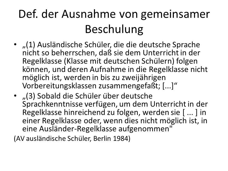 """Def. der Ausnahme von gemeinsamer Beschulung """"(1) Ausländische Schüler, die die deutsche Sprache nicht so beherrschen, daß sie dem Unterricht in der"""