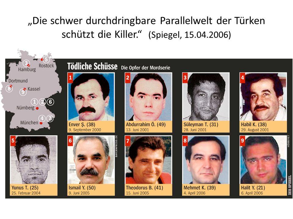 """""""Die schwer durchdringbare Parallelwelt der Türken schützt die Killer. (Spiegel, 15.04.2006)"""