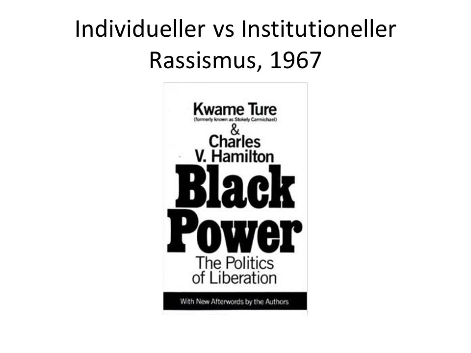 Individueller vs Institutioneller Rassismus, 1967