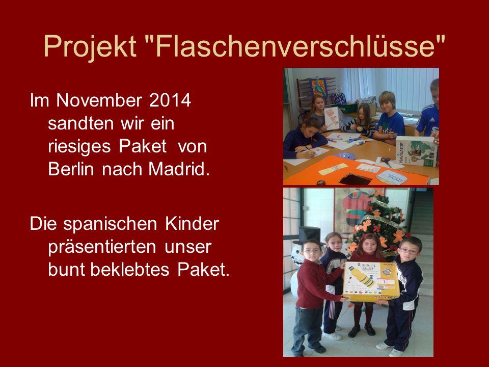 Projekt Flaschenverschlüsse Im November 2014 sandten wir ein riesiges Paket von Berlin nach Madrid.