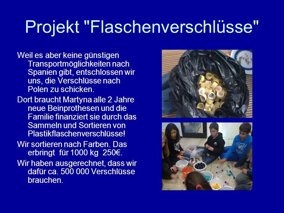 Projekt Flaschenverschlüsse Wir fanden einen freundlichen polnischen Unternehmer, der die Verschlüsse kostenlos beim Recyclinghof in Brodnica abliefert.