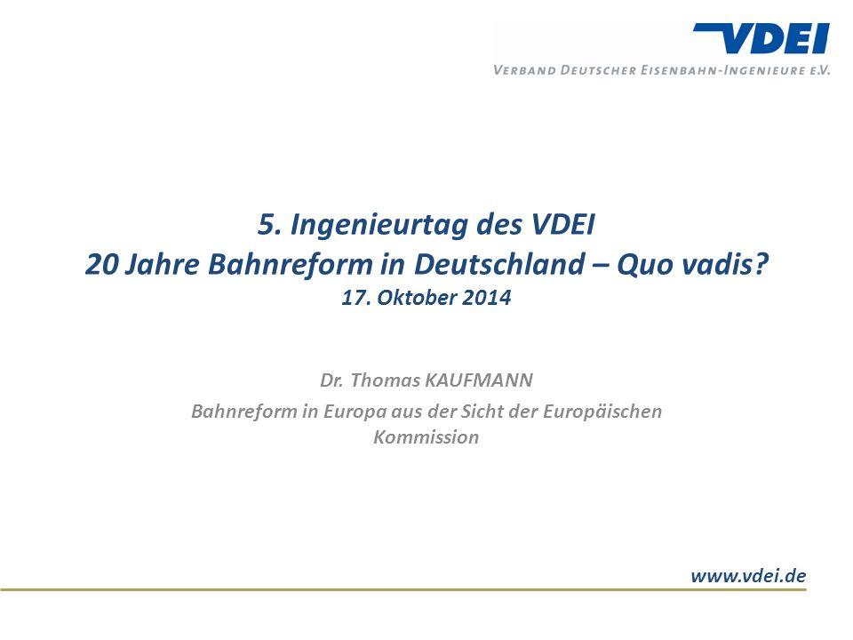 www.vdei.de 5. Ingenieurtag des VDEI 20 Jahre Bahnreform in Deutschland – Quo vadis.
