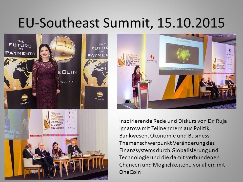 EU-Southeast Summit, 15.10.2015 Inspirierende Rede und Diskurs von Dr. Ruja Ignatova mit Teilnehmern aus Politik, Bankwesen, Ökonomie und Business. Th