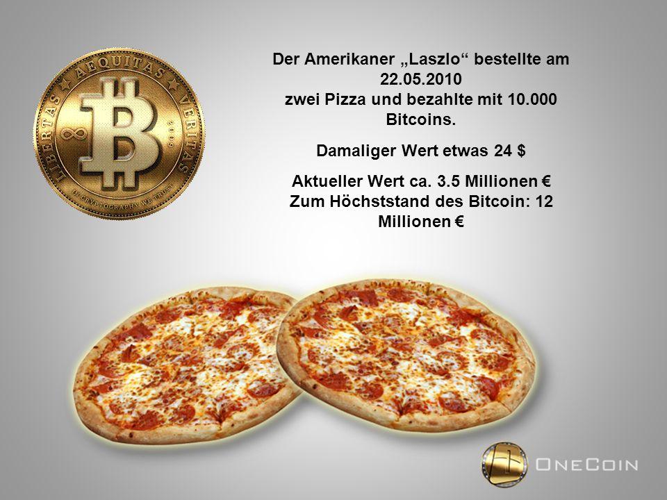 """Der Amerikaner """"Laszlo"""" bestellte am 22.05.2010 zwei Pizza und bezahlte mit 10.000 Bitcoins. Damaliger Wert etwas 24 $ Aktueller Wert ca. 3.5 Millione"""