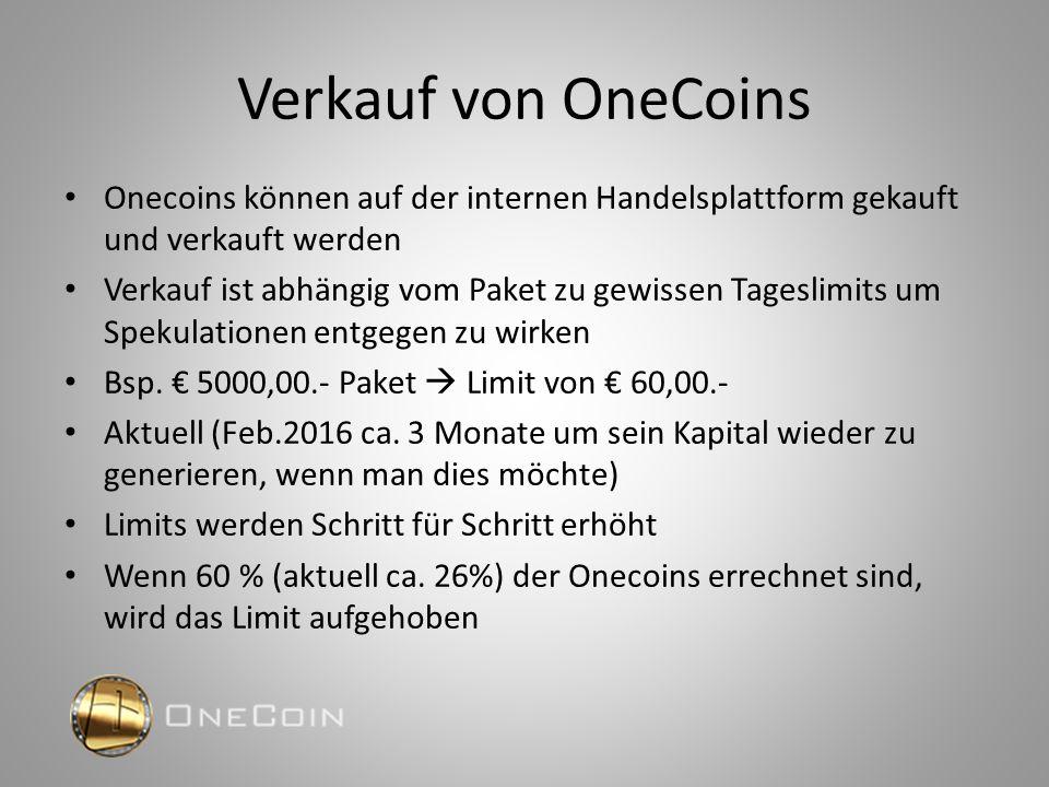 Verkauf von OneCoins Onecoins können auf der internen Handelsplattform gekauft und verkauft werden Verkauf ist abhängig vom Paket zu gewissen Tageslim