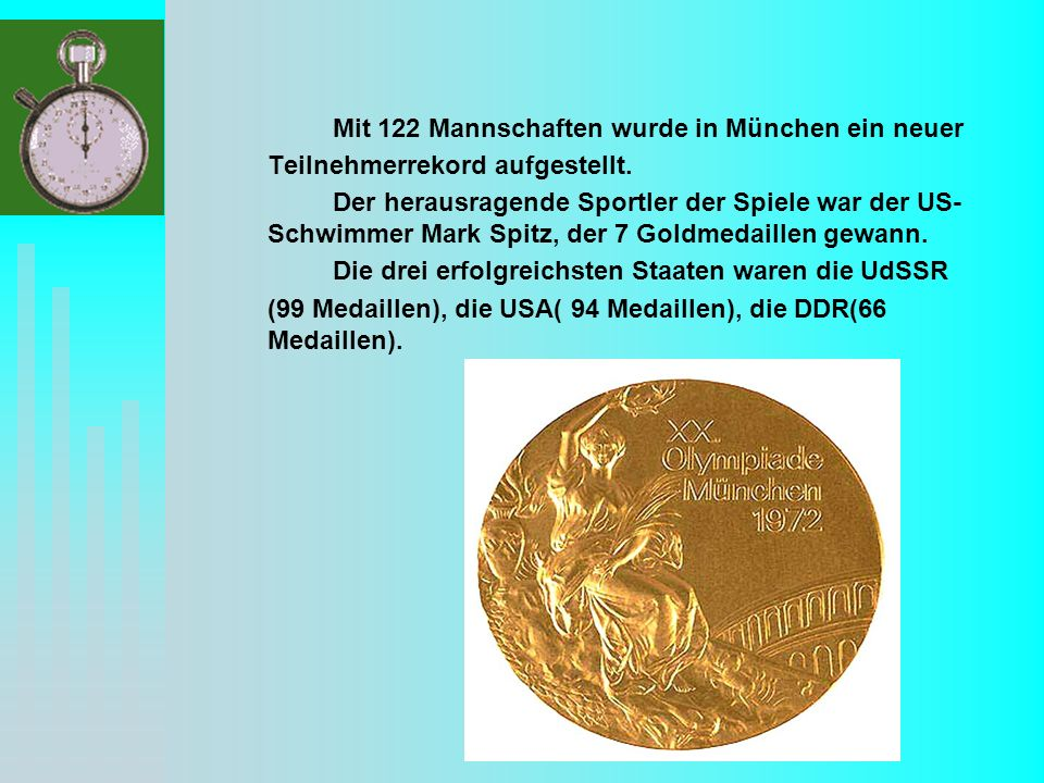 Mit 122 Mannschaften wurde in München ein neuer Teilnehmerrekord aufgestellt. Der herausragende Sportler der Spiele war der US- Schwimmer Mark Spitz,
