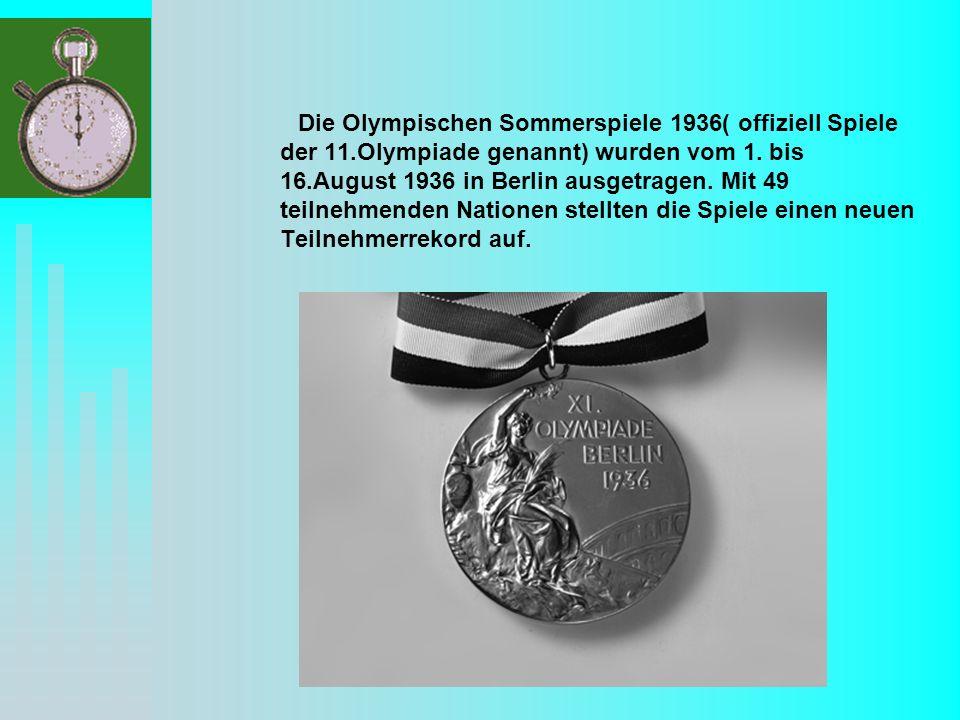 Die Olympischen Sommerspiele 1936( offiziell Spiele der 11.Olympiade genannt) wurden vom 1.