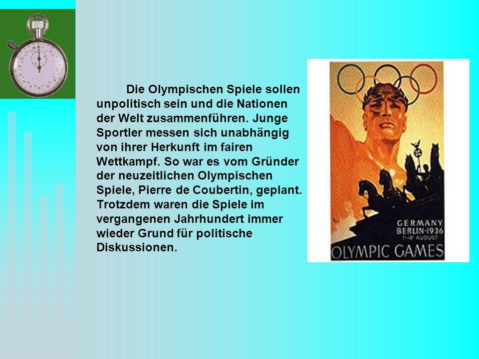 Die Olympischen Spiele sollen unpolitisch sein und die Nationen der Welt zusammenführen.