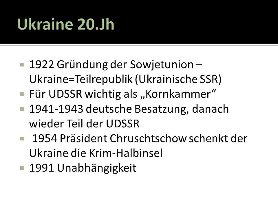 """ 1922 Gründung der Sowjetunion – Ukraine=Teilrepublik (Ukrainische SSR)  Für UDSSR wichtig als """"Kornkammer""""  1941-1943 deutsche Besatzung, danach w"""