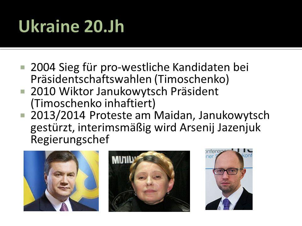  2004 Sieg für pro-westliche Kandidaten bei Präsidentschaftswahlen (Timoschenko)  2010 Wiktor Janukowytsch Präsident (Timoschenko inhaftiert)  2013/2014 Proteste am Maidan, Janukowytsch gestürzt, interimsmäßig wird Arsenij Jazenjuk Regierungschef
