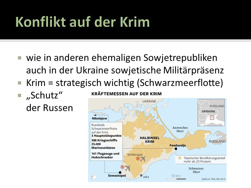 """ wie in anderen ehemaligen Sowjetrepubliken auch in der Ukraine sowjetische Militärpräsenz  Krim = strategisch wichtig (Schwarzmeerflotte)  """"Schutz der Russen"""