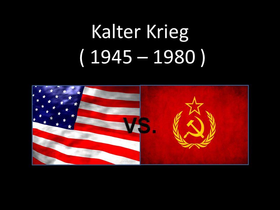 Kalter Krieg ( 1945 – 1980 )