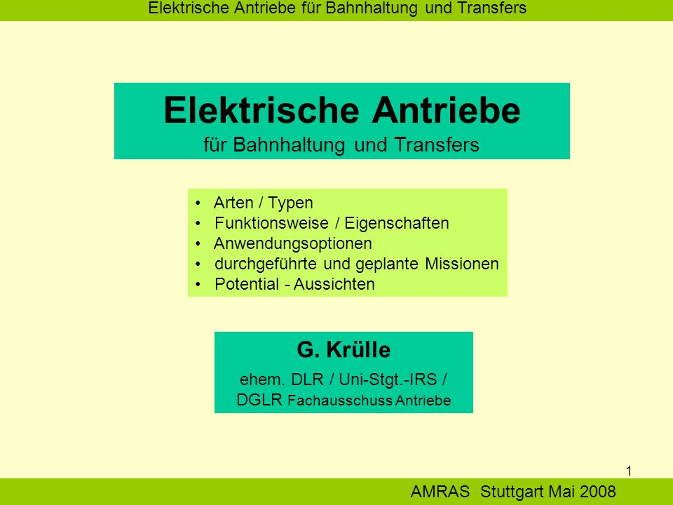 1 Elektrische Antriebe für Bahnhaltung und Transfers AMRAS Stuttgart Mai 2008 Elektrische Antriebe für Bahnhaltung und Transfers G.