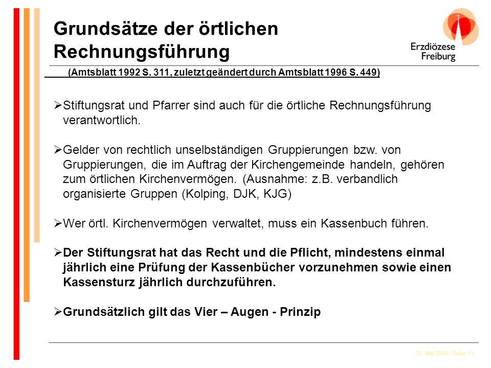 31. Mai 2016 / Seite: 11 Grundsätze der örtlichen Rechnungsführung (Amtsblatt 1992 S. 311, zuletzt geändert durch Amtsblatt 1996 S. 449)  Stiftungsra