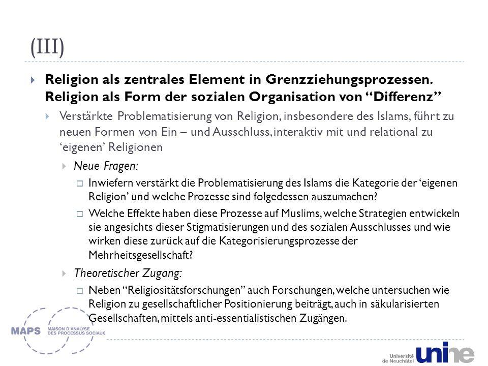(III)  Religion als zentrales Element in Grenzziehungsprozessen.