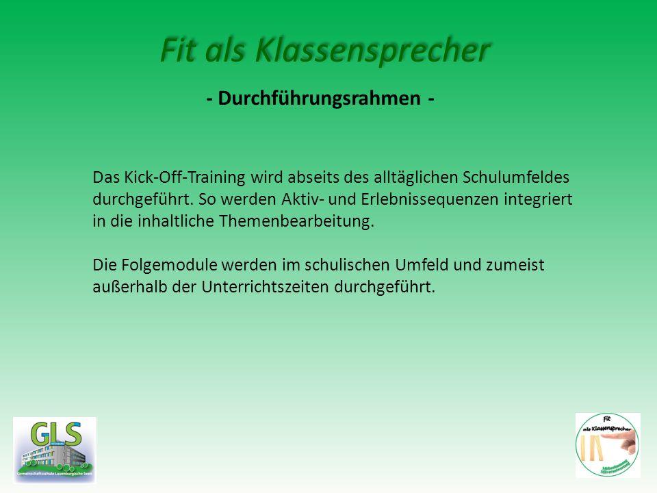 Fit als Klassensprecher - Durchführungsrahmen - Das Kick-Off-Training wird abseits des alltäglichen Schulumfeldes durchgeführt. So werden Aktiv- und E