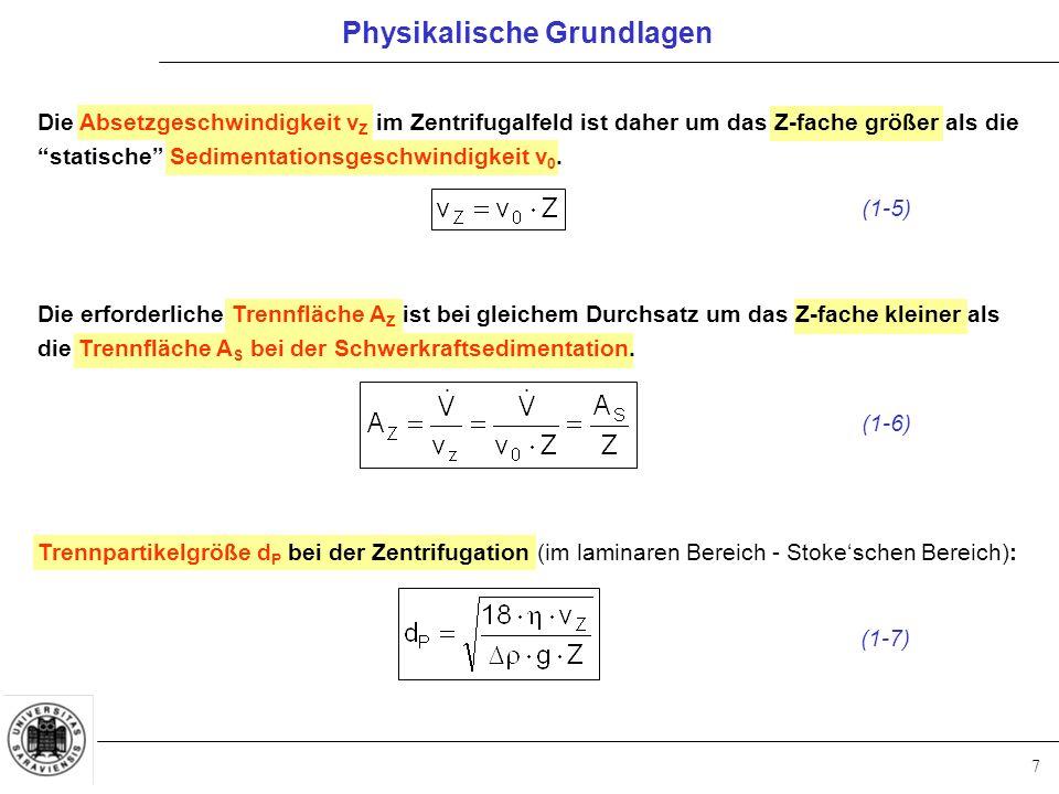 """7 Die Absetzgeschwindigkeit v Z im Zentrifugalfeld ist daher um das Z-fache größer als die """"statische"""" Sedimentationsgeschwindigkeit v 0. Physikalisch"""