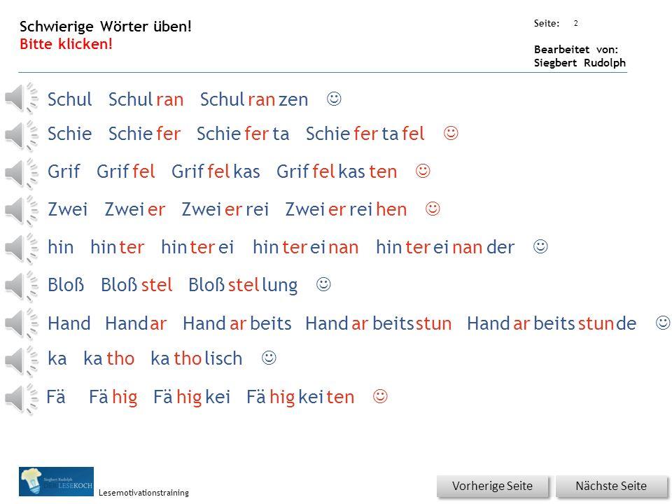 Übungsart: Seite: Bearbeitet von: Siegbert Rudolph Lesemotivationstraining 2 Schwierige Wörter üben.
