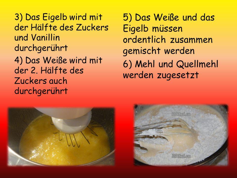 3) Das Eigelb wird mit der Hälfte des Zuckers und Vanillin durchgerührt 4) Das Weiße wird mit der 2.