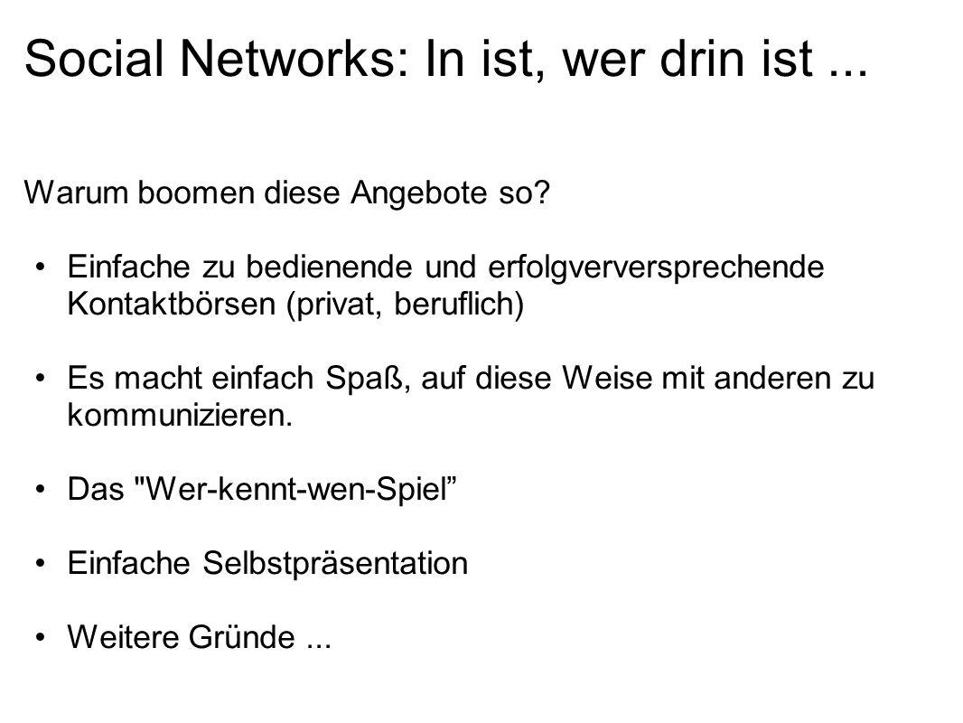 Social Networks: In ist, wer drin ist... Warum boomen diese Angebote so.