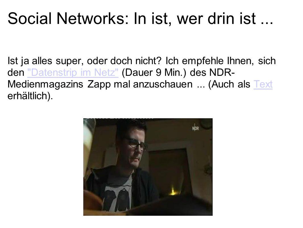 Social Networks: In ist, wer drin ist... Ist ja alles super, oder doch nicht.