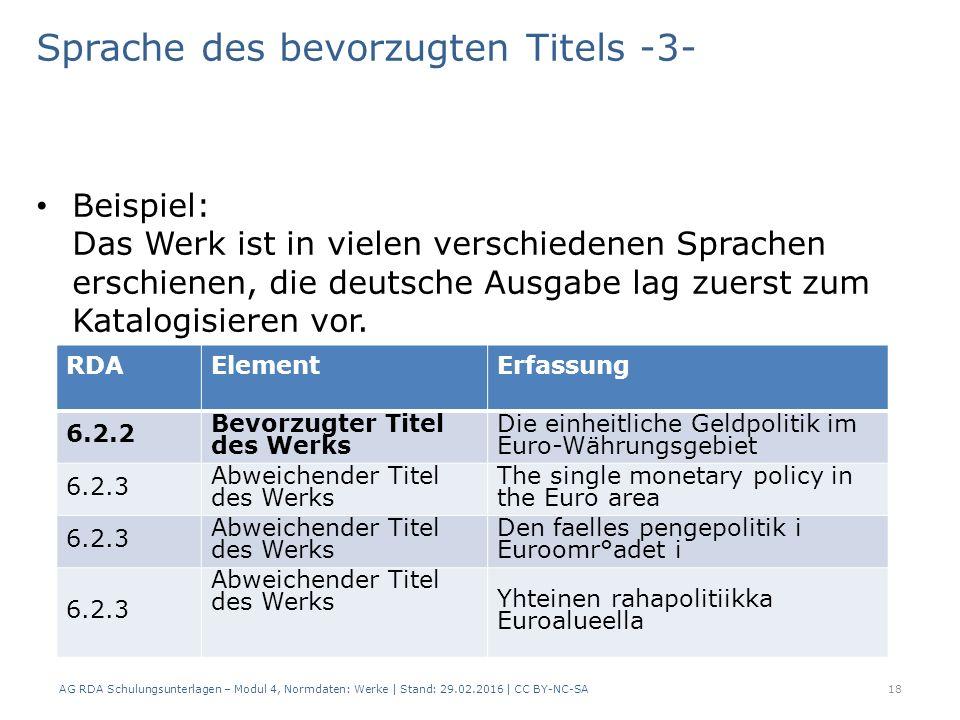 Sprache des bevorzugten Titels -3- Beispiel: Das Werk ist in vielen verschiedenen Sprachen erschienen, die deutsche Ausgabe lag zuerst zum Katalogisie