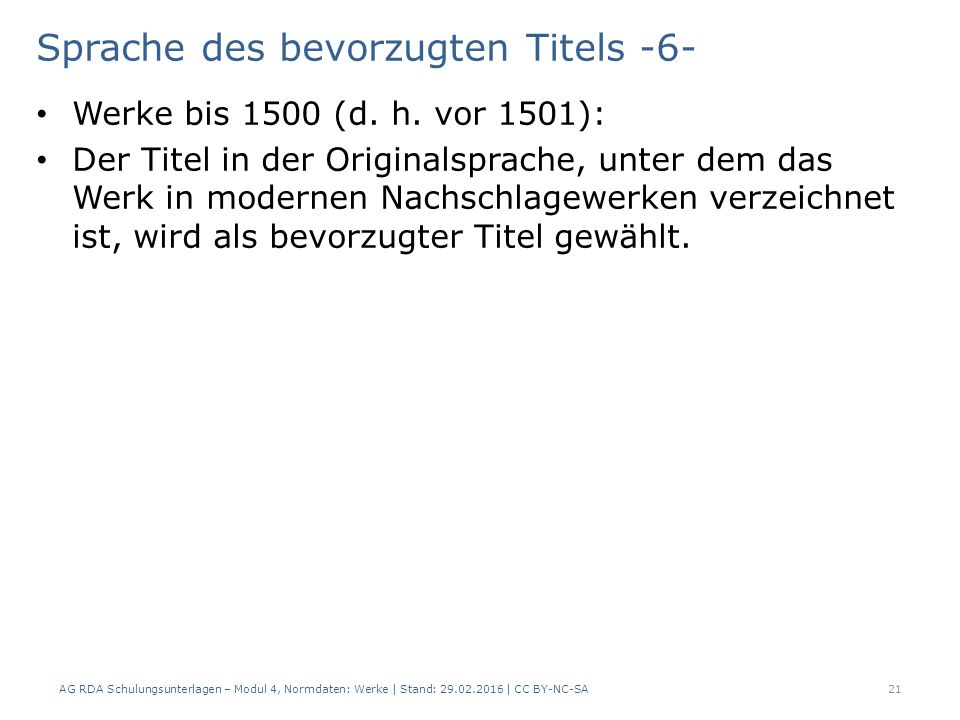 Sprache des bevorzugten Titels -6- Werke bis 1500 (d. h. vor 1501): Der Titel in der Originalsprache, unter dem das Werk in modernen Nachschlagewerken