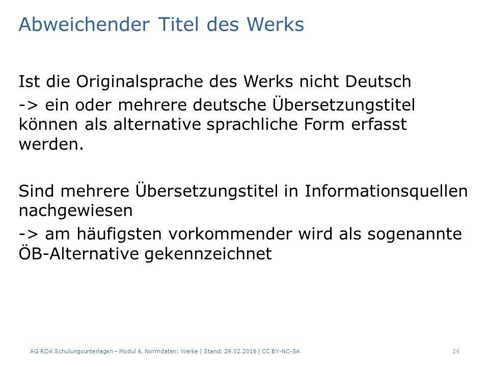 Abweichender Titel des Werks Ist die Originalsprache des Werks nicht Deutsch -> ein oder mehrere deutsche Übersetzungstitel können als alternative spr