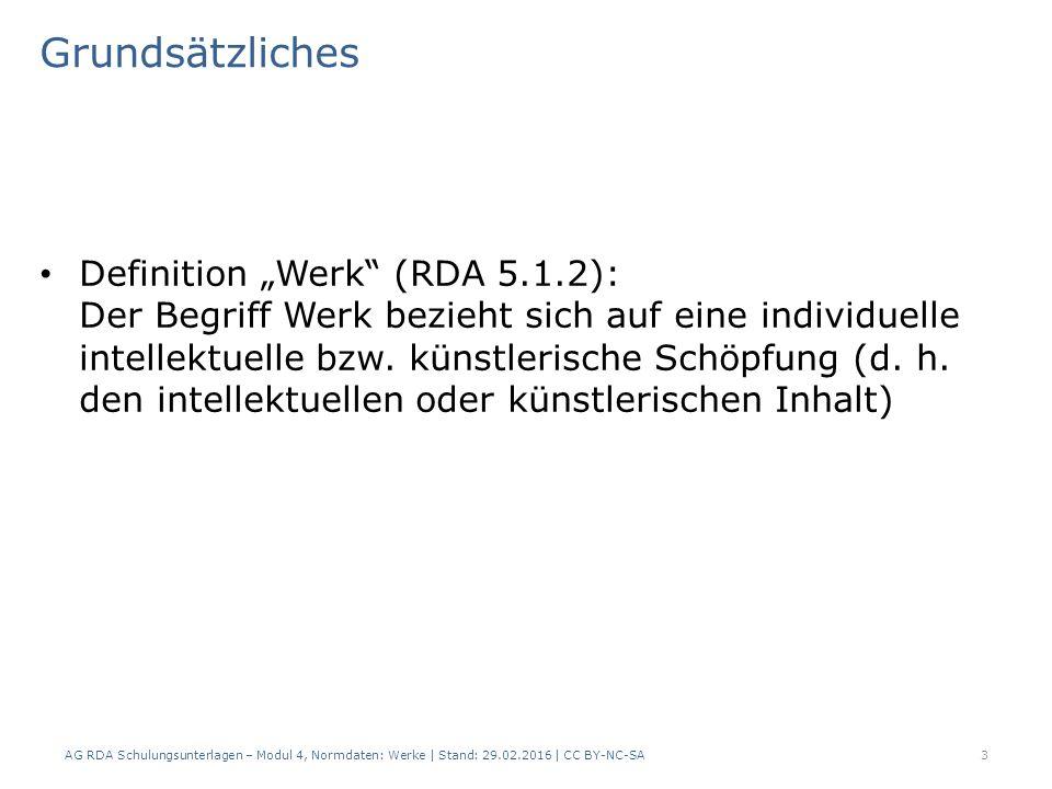 """Grundsätzliches Definition """"Werk"""" (RDA 5.1.2): Der Begriff Werk bezieht sich auf eine individuelle intellektuelle bzw. künstlerische Schöpfung (d. h."""