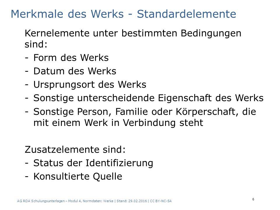 Merkmale des Werks - Standardelemente Kernelemente unter bestimmten Bedingungen sind: -Form des Werks -Datum des Werks -Ursprungsort des Werks -Sonsti
