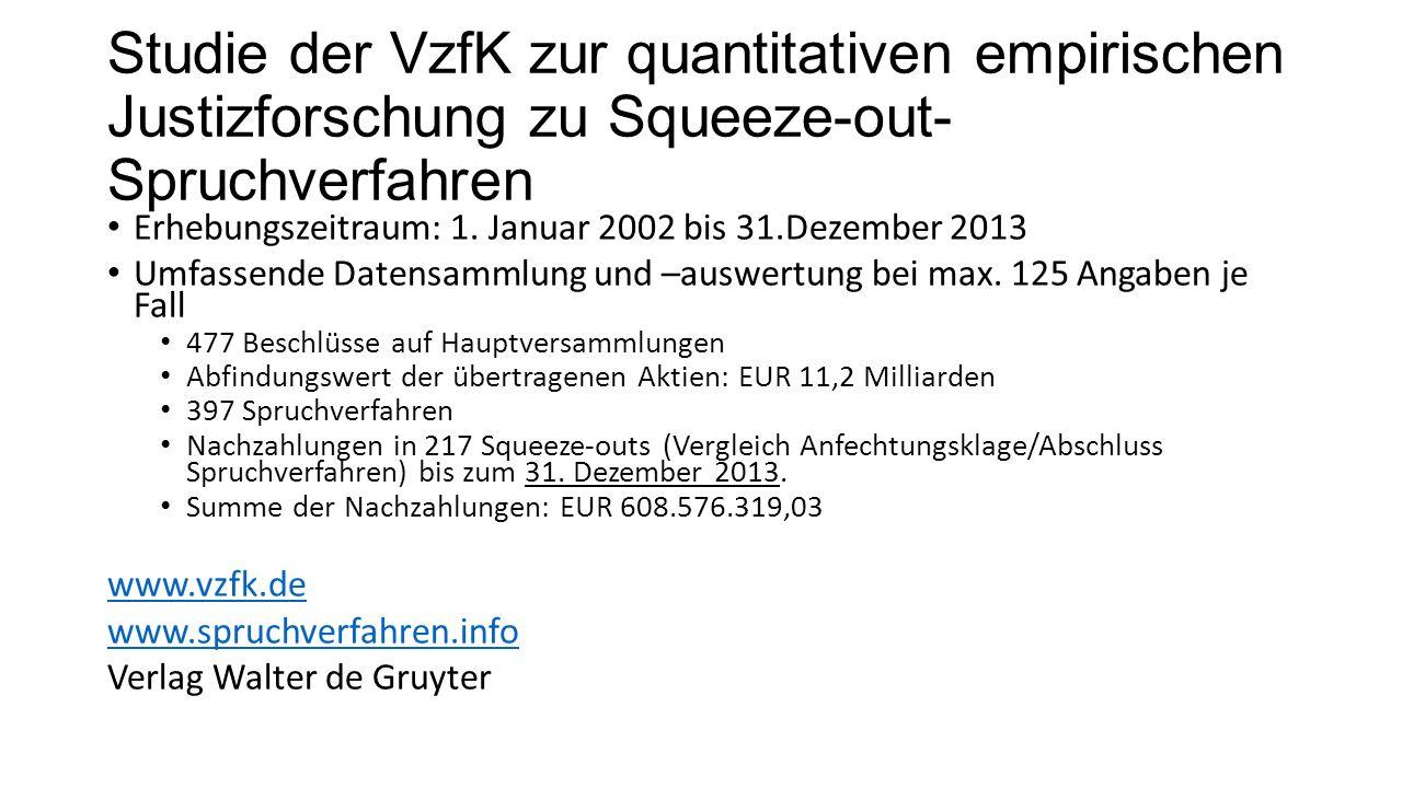 Studie der VzfK zur quantitativen empirischen Justizforschung zu Squeeze-out- Spruchverfahren Erhebungszeitraum: 1.