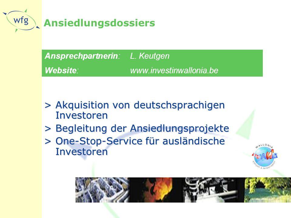 Ansiedlungsdossiers >Akquisition von deutschsprachigen Investoren >Begleitung der Ansiedlungsprojekte >One-Stop-Service für ausländische Investoren Ansprechpartnerin: L.