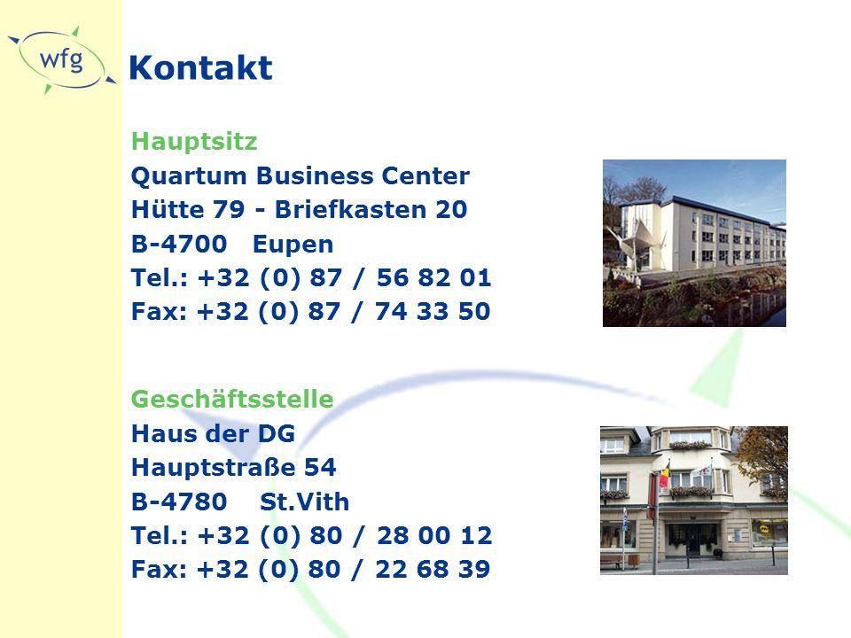 Kontakt Hauptsitz Quartum Business Center Hütte 79 - Briefkasten 20 B-4700 Eupen Tel.: +32 (0) 87 / 56 82 01 Fax: +32 (0) 87 / 74 33 50 Geschäftsstelle Haus der DG Hauptstraße 54 B-4780 St.Vith Tel.: +32 (0) 80 / 28 00 12 Fax: +32 (0) 80 / 22 68 39