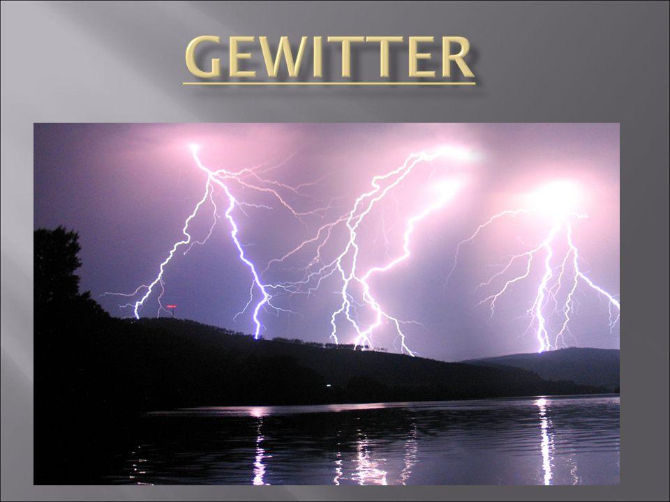  Entstehung von Gewittern  Arten von Blitzen  Schäden von Blitzen  Spannung  Quellen