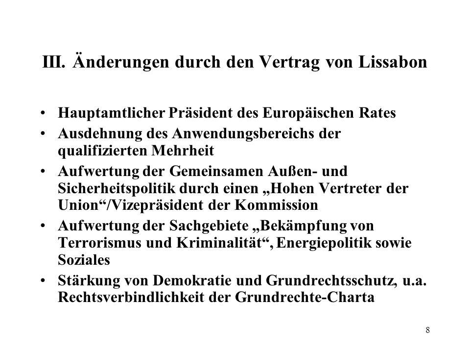 7 Vollzug des Gemeinschaftsrechts 1. Direkter Vollzug durch Kommission/EU-Verwaltung z.B. im Wettbewerbsrecht, Untersuchung von Kartellverstößen, aber