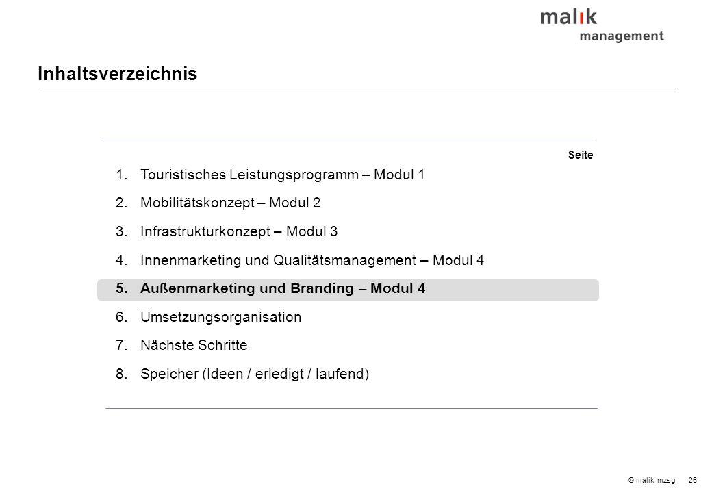 26© malik-mzsg Inhaltsverzeichnis 1.Touristisches Leistungsprogramm – Modul 1 2.Mobilitätskonzept – Modul 2 3.Infrastrukturkonzept – Modul 3 4.Innenma