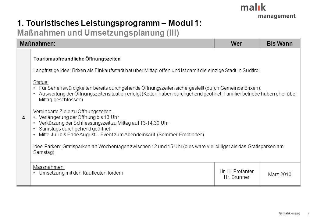 © malik-mzsg7 Maßnahmen:WerBis Wann 4 Tourismusfreundliche Öffnungszeiten Langfristige Idee: Brixen als Einkaufsstadt hat über Mittag offen und ist da