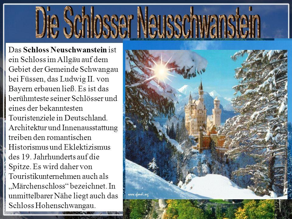 Das Schloss Neuschwanstein ist ein Schloss im Allgäu auf dem Gebiet der Gemeinde Schwangau bei Füssen, das Ludwig II.