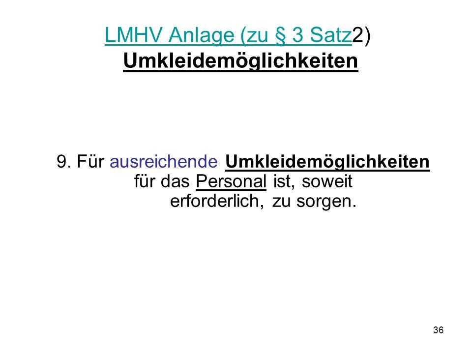 LMHV Anlage (zu § 3 SatzLMHV Anlage (zu § 3 Satz2) Umkleidemöglichkeiten 9.