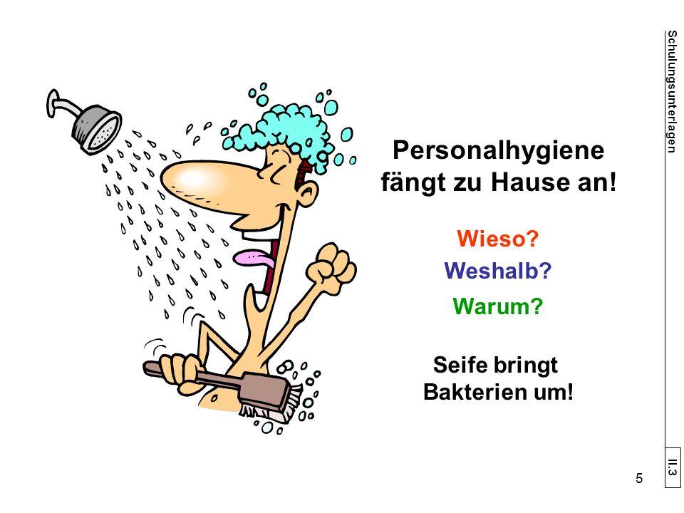 Schulungsunterlagen II.3 Personalhygiene fängt zu Hause an.