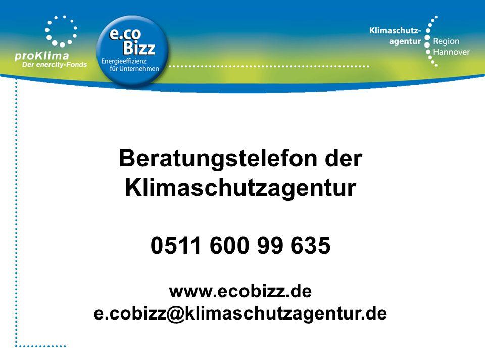 Beratungstelefon der Klimaschutzagentur 0511 600 99 635 www.ecobizz.de e.cobizz@klimaschutzagentur.de