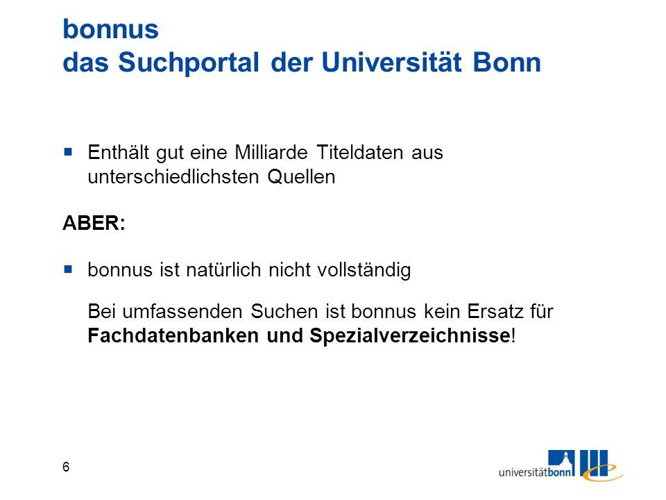 7 bonnus: Statusanzeigen  Exemplare Uni Bonn Bibliotheksbestand  Volltext DirectLink aus dem Index, via Link-Resolver SFX oder in Einzelfällen Anzeige der vollständigen URLs  eZeitschrift verfügbar.