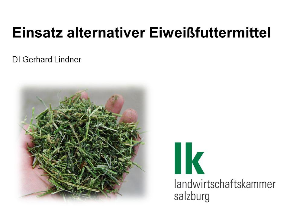 Einsatz alternativer Eiweißfuttermittel DI Gerhard Lindner