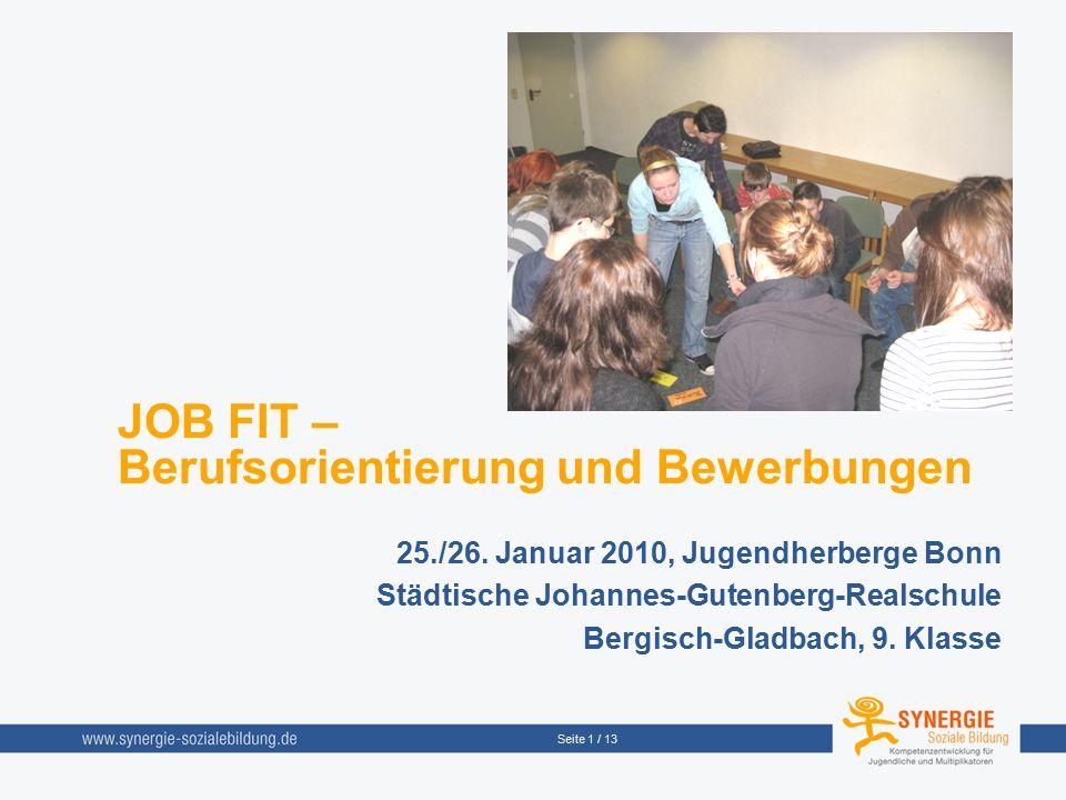 Seite 1 / 13 25./26. Januar 2010, Jugendherberge Bonn Städtische Johannes-Gutenberg-Realschule Bergisch-Gladbach, 9. Klasse JOB FIT – Berufsorientieru