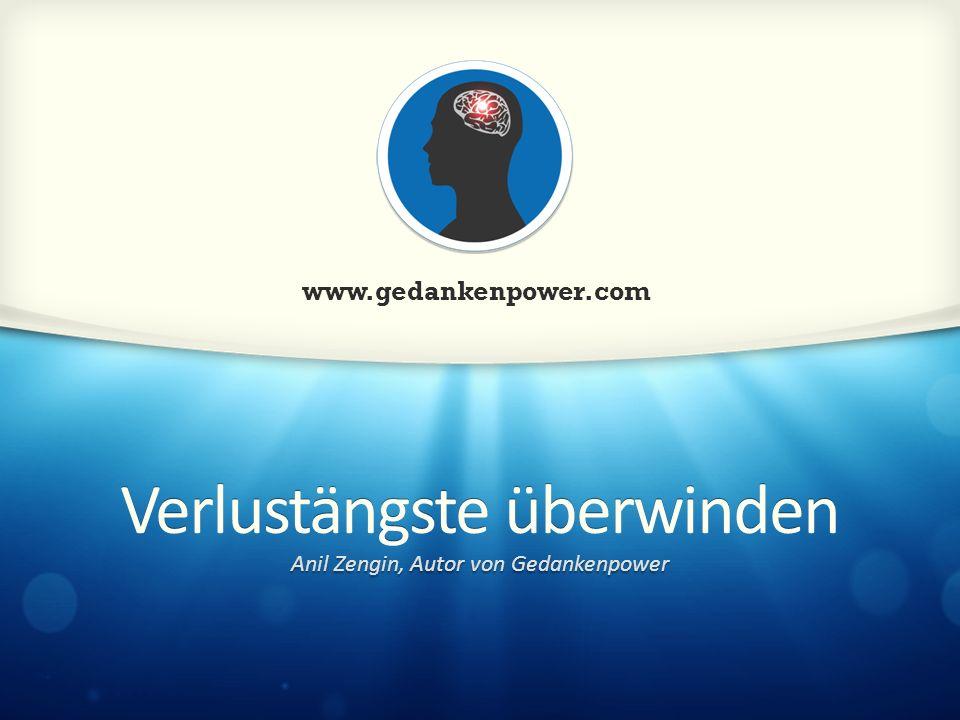 Verlustängste überwinden Anil Zengin, Autor von Gedankenpower www.gedankenpower.com