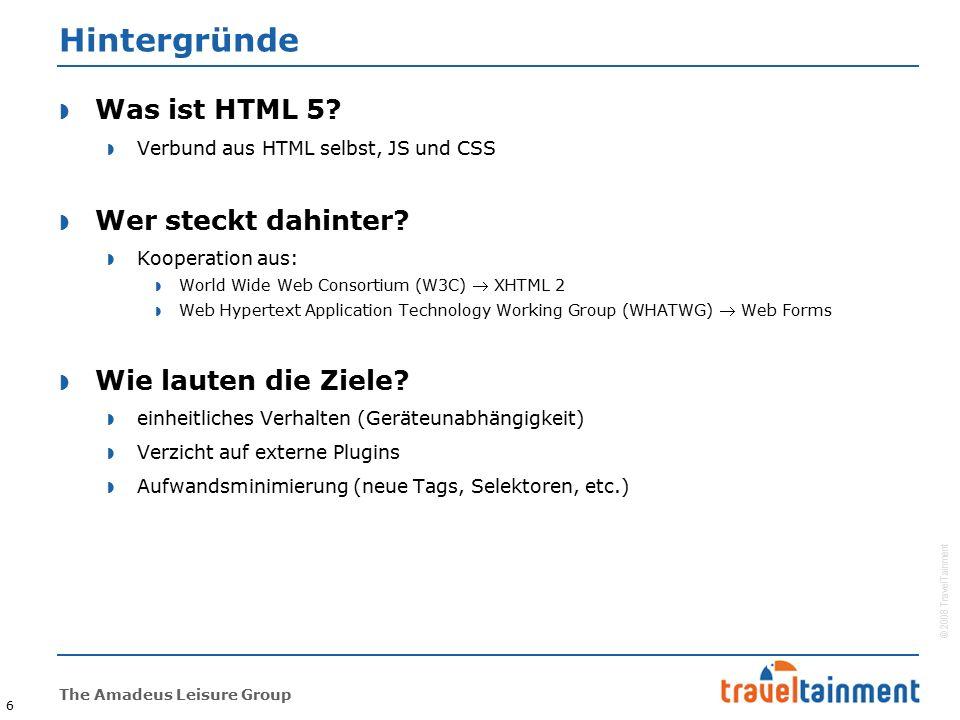© 2008 TravelTainment The Amadeus Leisure Group 7 HTML  Doctype  Festlegung Dokumententyp (Anwendung Spezifikation)  bei Version 4.01 drei schwer zu merkende Varianten wie:   jetzt: 