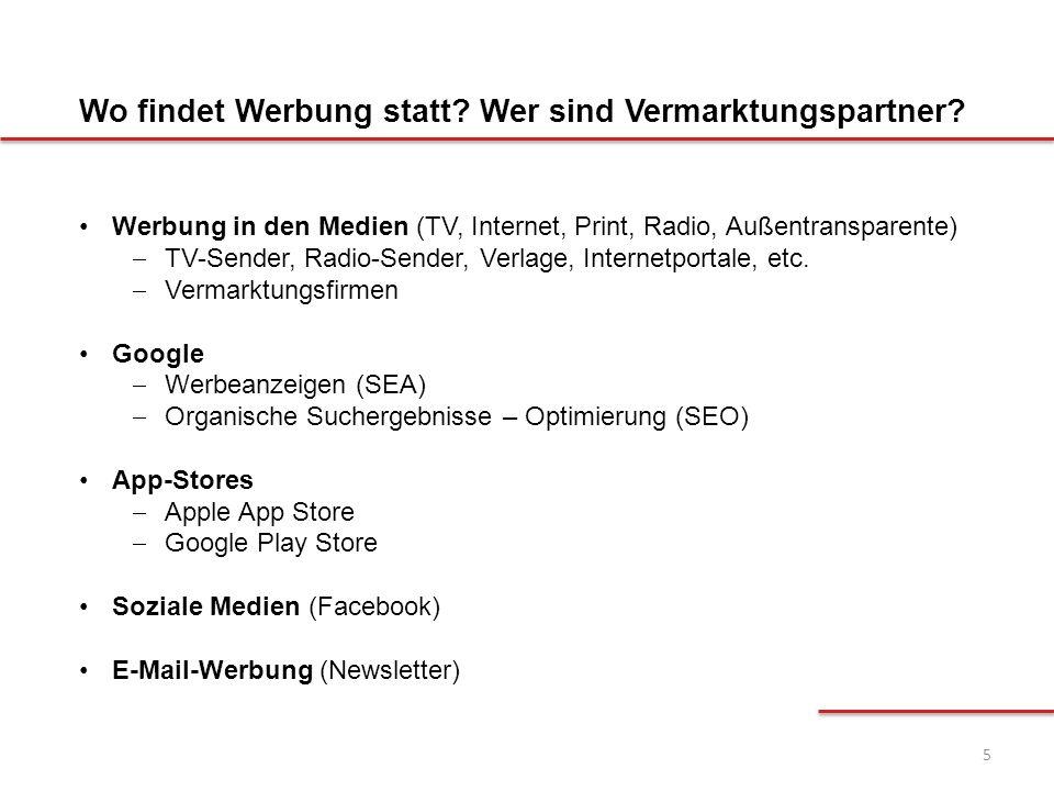 5 Werbung in den Medien (TV, Internet, Print, Radio, Außentransparente)  TV-Sender, Radio-Sender, Verlage, Internetportale, etc.  Vermarktungsfirmen