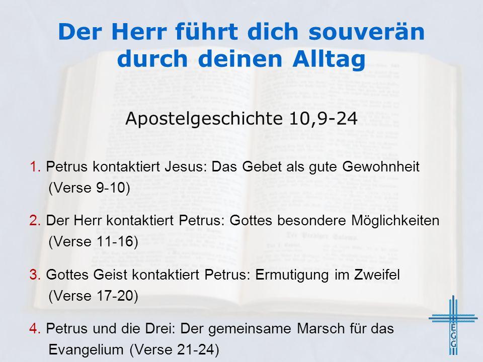 Der Herr führt dich souverän durch deinen Alltag Apostelgeschichte 10,9-24 1.