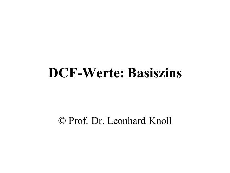 Basiszins (1) Bei nicht konstanter Zinsstruktur grundsätzlich genauso viele unterschiedliche Zinssätze wie zu diskontierende Überschüsse nötig Prof.